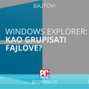 WINDOWS Explorer: Kako grupisati fajlove?