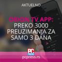 OrionTV aplikacija: Preko 3000 preuzimanja za samo 3 dana
