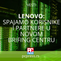 Lenovo spaja korisnike i partnere pomoću novog korporativnog Brifing centra za EMEA region